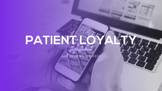 Is a review the key to patient loyalty?
