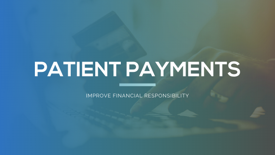 A More Effective Approach to Patient Payment Reminders and Financial Responsibility