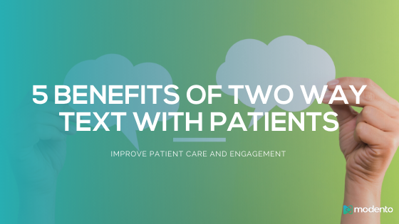 5 Ways Dental Practices Can Benefit from Two Way Text Messaging with Patients